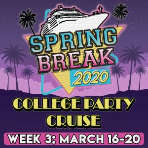 College Party Cruise 2020: Week 3